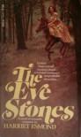 The Eye Stones - Harriet Esmond
