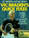 Vic Braden's Quick Fixes: Expert Cures for Common Tennis Problems - Vic Braden, Bill Bruns