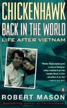 Chickenhawk: Back in the World: Life After Vietnam - Robert Mason