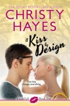 A Kiss by Design  - Christy Hayes