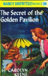 The Secret of the Golden Pavilion (Nancy Drew, #36) - Carolyn Keene