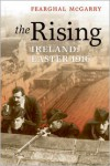 The Rising: Ireland: Easter 1916 - Fearghal McGarry