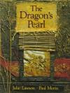 The Dragon's Pearl - Julie Lawson, Paul Morin
