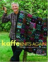 Kaffe Knits Again: 24 Original Designs Updated for Today's Knitters - Kaffe Fassett