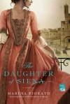 The Daughter of Siena - Marina Fiorato