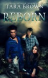 Reborn - alternate ending (The Born Trilogy) - Tara Brown