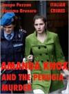 Amanda Knox and The Perugia Murder - Jacopo Pezzan, Giacomo Brunoro