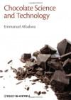 Chocolate Science and Technology - Emmanuel Ohene Afoakwa