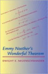 Emmy Noether's Wonderful Theorem - Dwight E. Neuenschwander