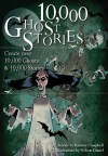 10,000 Ghost Stories: Create Over 10,000 Ghosts & 10,000 Stories - Ramsey Campbell