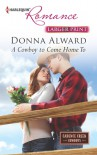 A Cowboy To Come Home To - Donna Alward