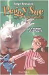 Peggy Sue e gli invisibili. La rivolta dei draghi (Copertina rigida) - Serge Brussolo