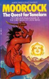 The Quest For Tanelorn (Third & Final Volume Of The Chronicles Of Castle Brass) - Michael Moorcock
