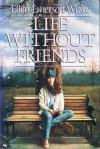 Life Without Friends - Ellen Emerson White