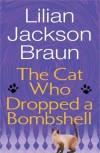 The Cat Who Dropped a Bombshell - Lilian Jackson Braun