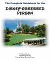 The Complete Guide for the Disney Obsessed Person - K Martin Beaudry