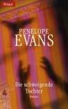 Die Schweigende Tochter: Roman - Penelope Evans