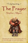 The Prayer: A haunting children's christmas tale that captures the true spirit of Christmas - Stephan J Myers