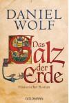 Das Salz der Erde: Historischer Roman (German Edition) - Daniel Wolf