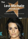 The Lea Michele Handbook - Everything You Need to Know about Lea Michele - Emily Smith