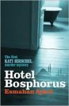 Hotel Bosphorus - Esmahan Aykol,  Ruth Whitehouse (Translator)
