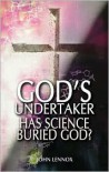 God's Undertaker: Has Science Buried God? - John C. Lennox