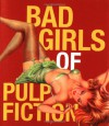 Bad Girls Of Pulp Fiction - Thomas Campbell, Nancy Armstrong