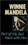 Part of My Soul Went with Him - Winnie Mandela, Anne Benjamin, Mary Benson