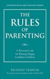 The Rules of Parenting - Richard Templar