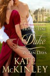 How to Lose a Duke in Ten Days - Kate McKinley