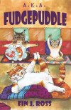 A.K.A. Fudgepuddle - Fin J Ross