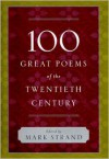 100 Great Poems of the Twentieth Century - Mark Strand