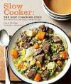 Slow Cooker: The Best Cookbook Ever: With More Than 400 Easy-To-Make Recipes - Diane Phillips