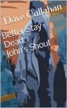 John's Shout - Dave Callahan