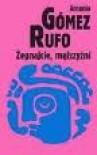 Żegnajcie, mężczyźni - Antonio Gomez Rufo