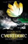 Evermore - Das Schattenland: Roman - Alyson Noel