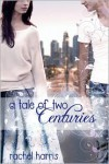 A Tale of Two Centuries  - Rachel  Harris