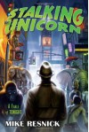 Stalking the Unicorn: A John Justin Mallory Mystery - Mike Resnick