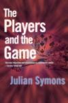 Players And The Game (Joan Kahn-Harper) - Julian Symons