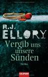 Vergib uns unsere Sünden: Thriller - R.J. Ellory