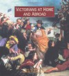 Victorians At Home and Abroad - Paul Atterbury, Suzanne Fagence Cooper