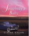Somebody's Baby: A Novel - Elaine Kagan