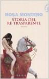 Storia Del Re Trasparente - Rosa Montero