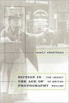 Fiction in the Age of Photography: The Legacy of British Realism - Nancy Armstrong
