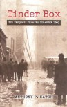 Tinder Box: The Iroquois Theatre Disaster 1903 - Anthony P. Hatch