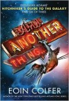 And Another Thing... (Hitchhiker's Guide Series #6) - Eoin Colfer