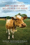 500 Acres and No Place to Hide: More Confessions of a Counterfeit Farm Girl - Susan McCorkindale