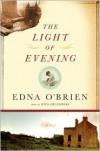 The Light of Evening - Edna O'Brien