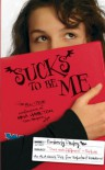 Sucks to Be Me: The All-True Confessions of Mina Hamilton, Teen Vampire (maybe) - Kimberly Pauley