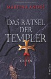 Das Rätsel der Templer: Roman - Martina André